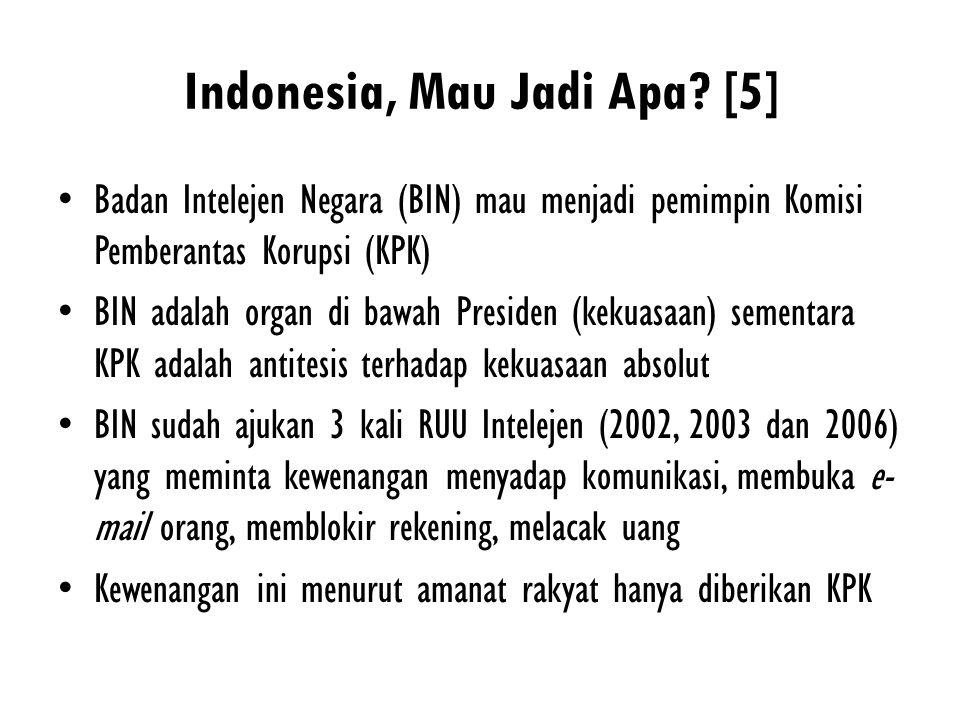 Indonesia, Mau Jadi Apa [5]